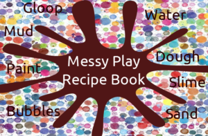 Messy Play Recipe Book