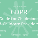 GDPR - A Guide for Childminders & Childcare Providers